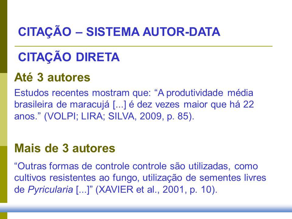 Até 3 autores Estudos recentes mostram que: A produtividade média brasileira de maracujá [...] é dez vezes maior que há 22 anos. (VOLPI; LIRA; SILVA,