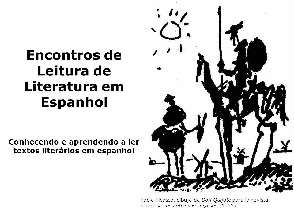 Encontros de Leitura de Literatura em Espanhol Conhecendo e aprendendo a ler textos literários em espanhol Pablo Picasso, dibujo de Don Quijote para la revista francesa Les Lettres Françaises (1955)