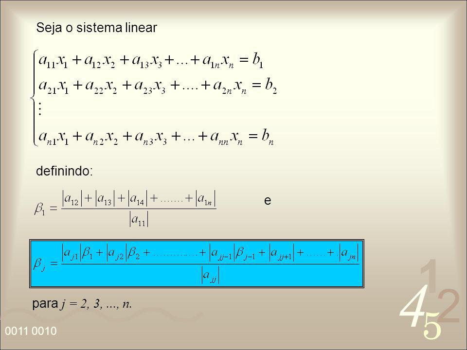 4 2 5 1 0011 0010 Seja o sistema linear e para j = 2, 3,..., n. definindo: