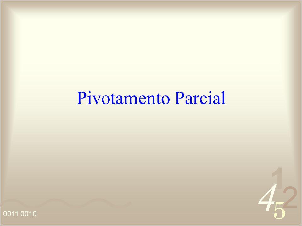 4 2 5 1 0011 0010 Pivotamento Parcial