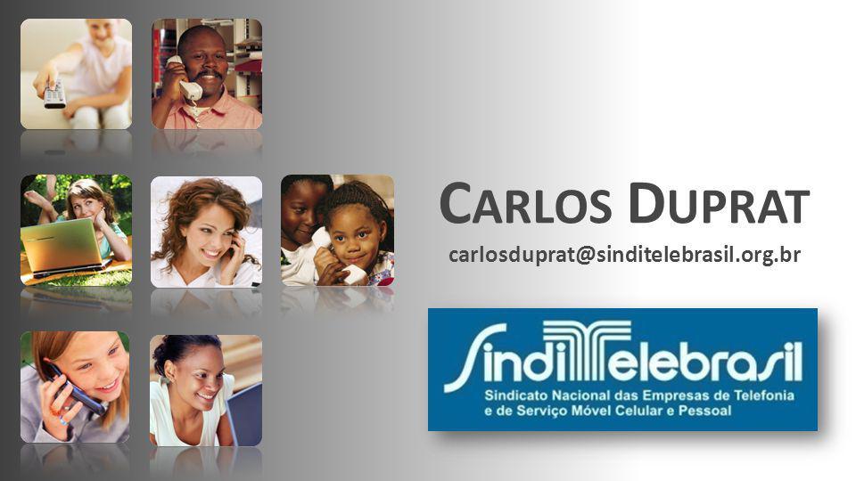 C ARLOS D UPRAT carlosduprat@sinditelebrasil.org.br