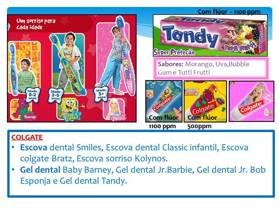 Sabores: Morango, Uva,Bubble Gum e Tutti Frutti COLGATE Escova dental Smiles, Escova dental Classic infantil, Escova colgate Bratz, Escova sorriso Kol