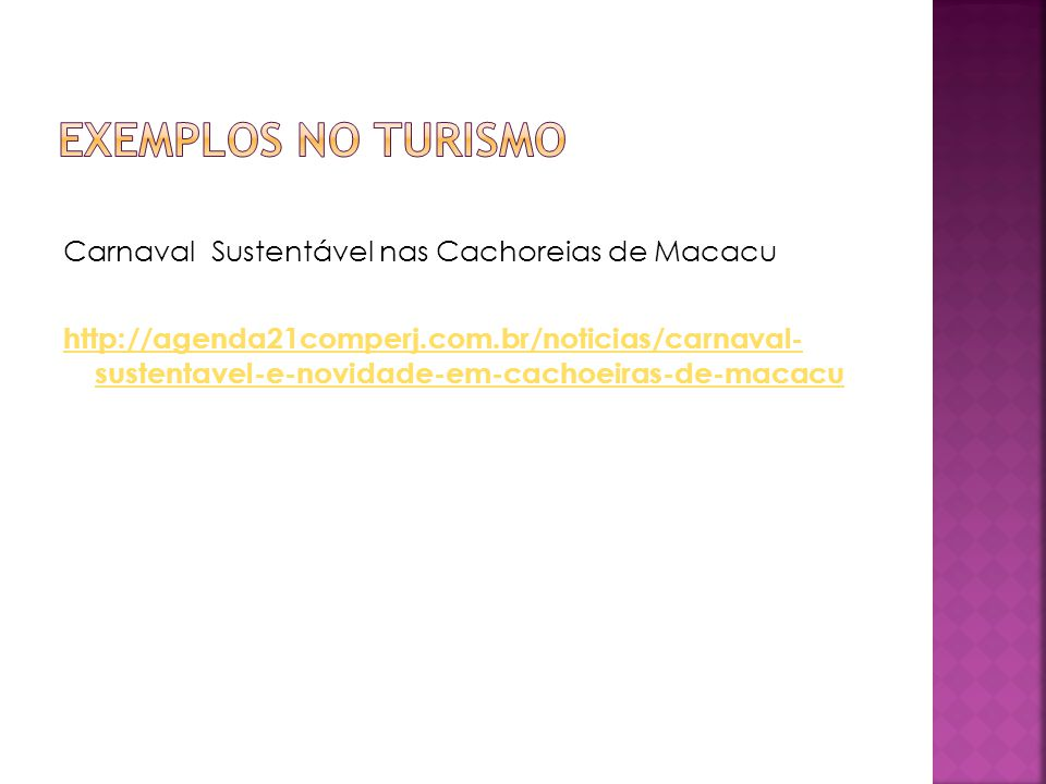 Carnaval Sustentável nas Cachoreias de Macacu http://agenda21comperj.com.br/noticias/carnaval- sustentavel-e-novidade-em-cachoeiras-de-macacu