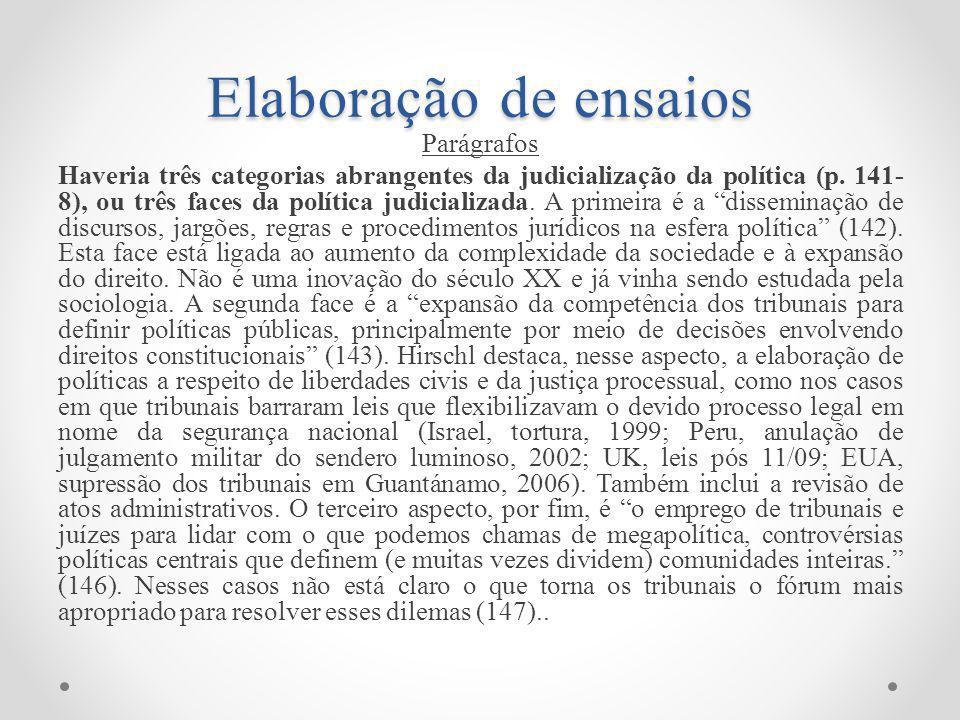 Elaboração de ensaios Parágrafos Haveria três categorias abrangentes da judicialização da política (p.