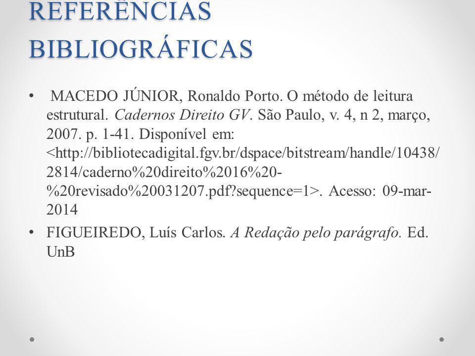 REFERÊNCIAS BIBLIOGRÁFICAS MACEDO JÚNIOR, Ronaldo Porto.