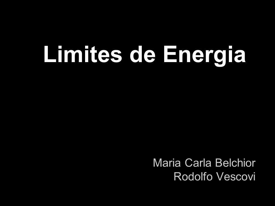 Limites de Energia Maria Carla Belchior Rodolfo Vescovi