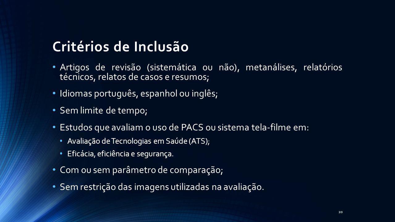 Critérios de Inclusão Artigos de revisão (sistemática ou não), metanálises, relatórios técnicos, relatos de casos e resumos; Idiomas português, espanh