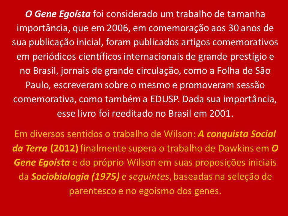 O Gene Egoísta foi considerado um trabalho de tamanha importância, que em 2006, em comemoração aos 30 anos de sua publicação inicial, foram publicados