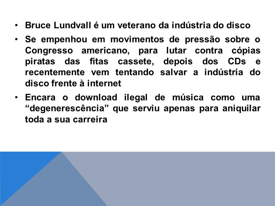 Bruce Lundvall é um veterano da indústria do disco Se empenhou em movimentos de pressão sobre o Congresso americano, para lutar contra cópias piratas