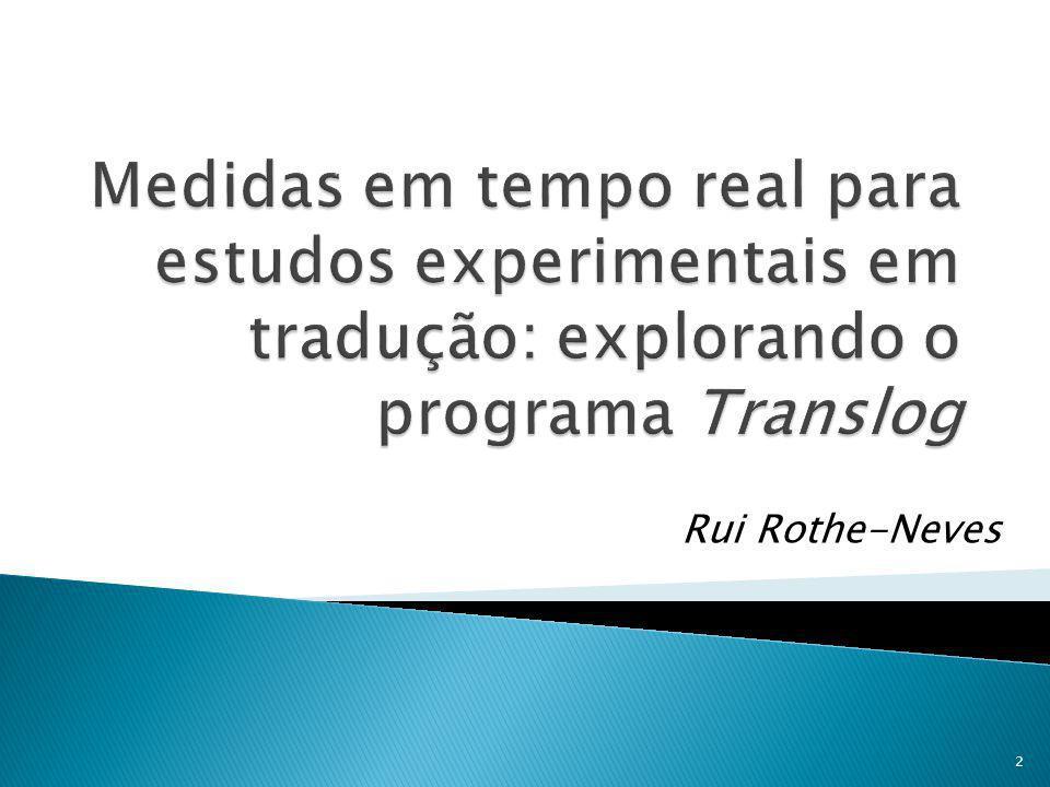 A pesquisa mostrou que é possível responder a algumas questões básicas e muito específicas sobre o desempenho do tradutor.