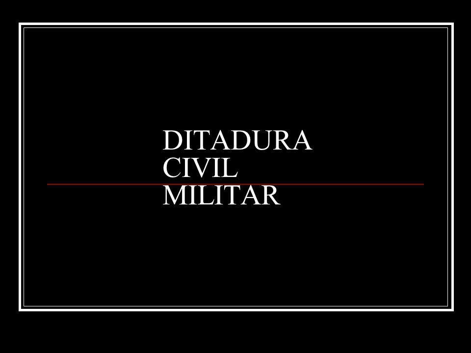 DITADURA CIVIL MILITAR