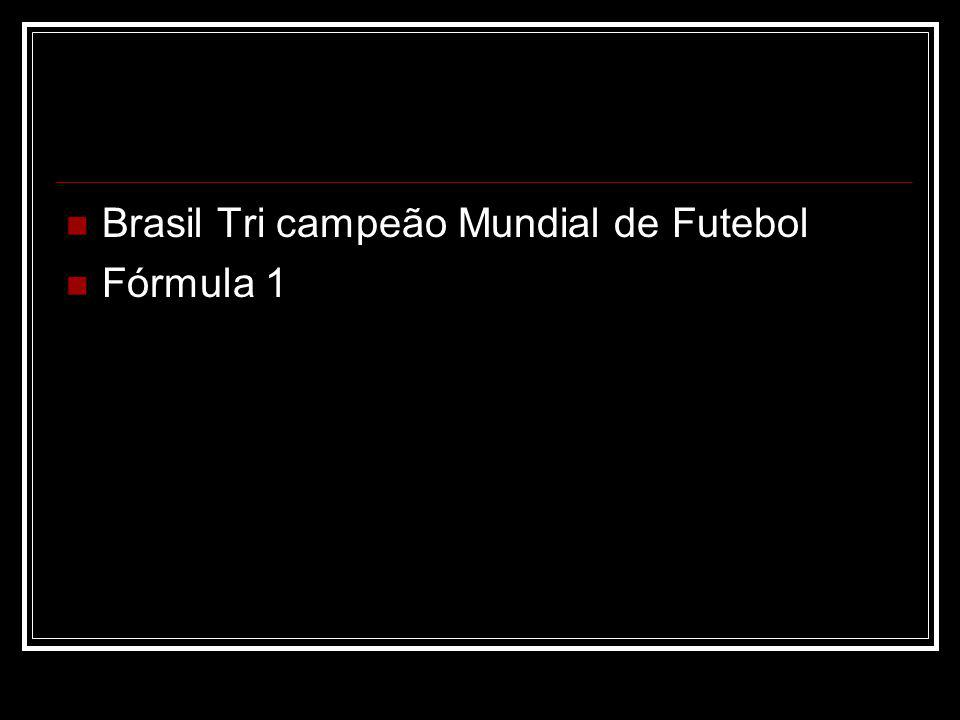 Brasil Tri campeão Mundial de Futebol Fórmula 1