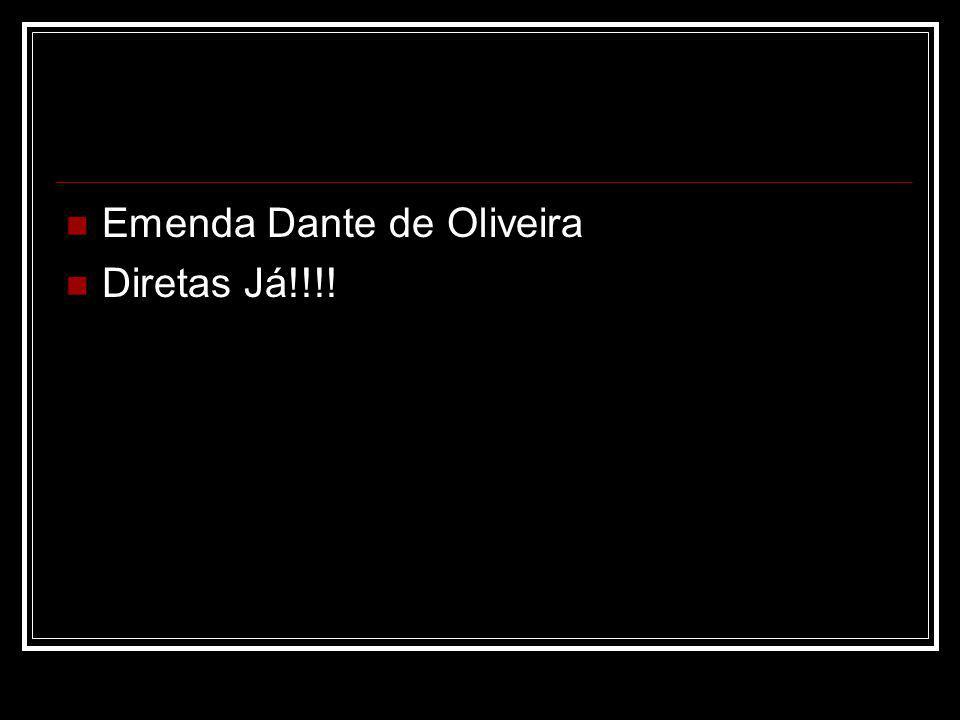 Emenda Dante de Oliveira Diretas Já!!!!
