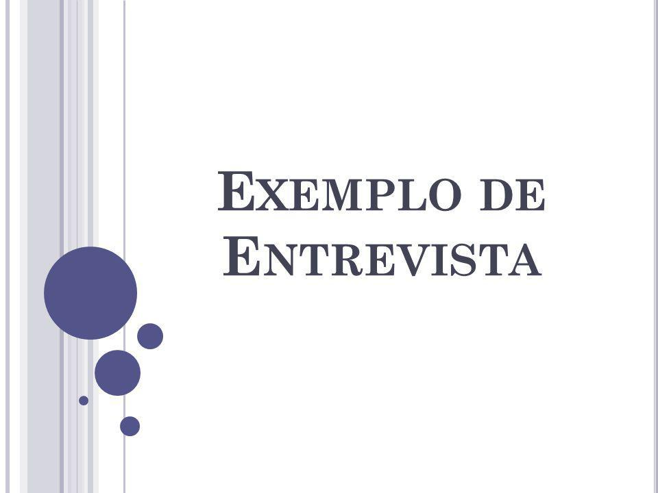 E XEMPLO DE E NTREVISTA