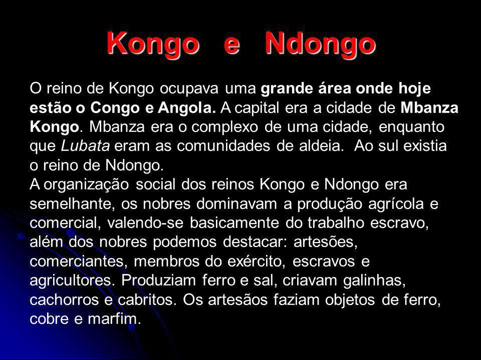 Kongo e Ndongo O reino de Kongo ocupava uma grande área onde hoje estão o Congo e Angola. A capital era a cidade de Mbanza Kongo. Mbanza era o complex