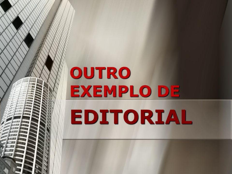 OUTRO EXEMPLO DE EDITORIAL