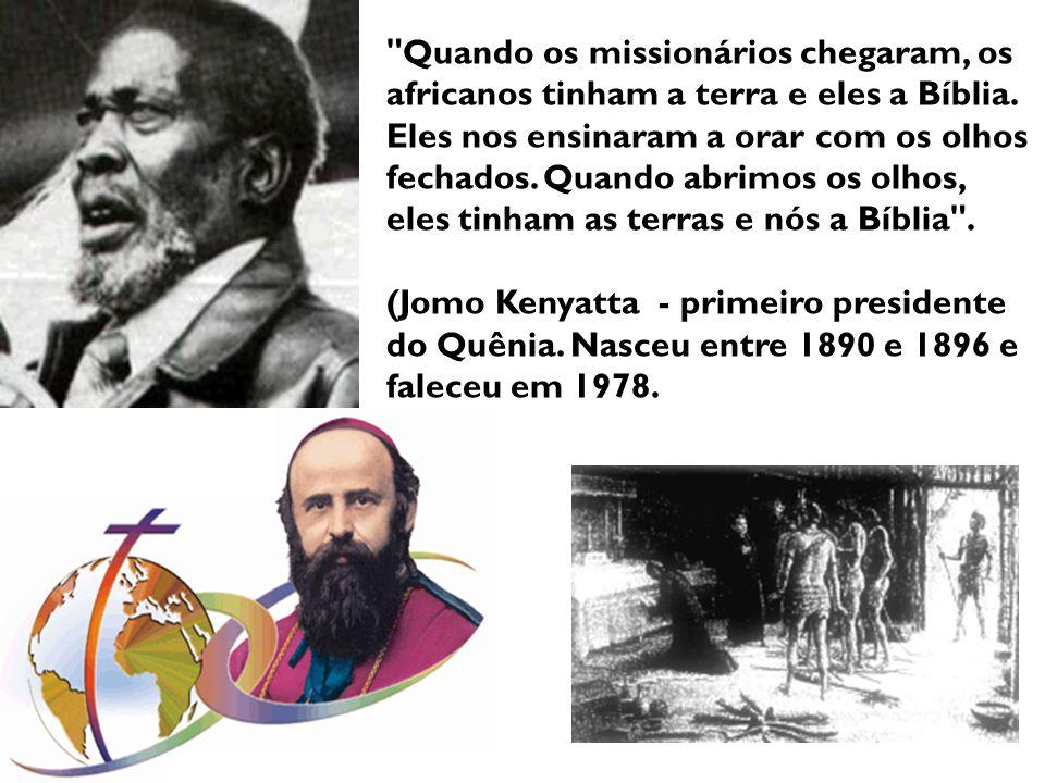 Quando os missionários chegaram, os africanos tinham a terra e eles a Bíblia.