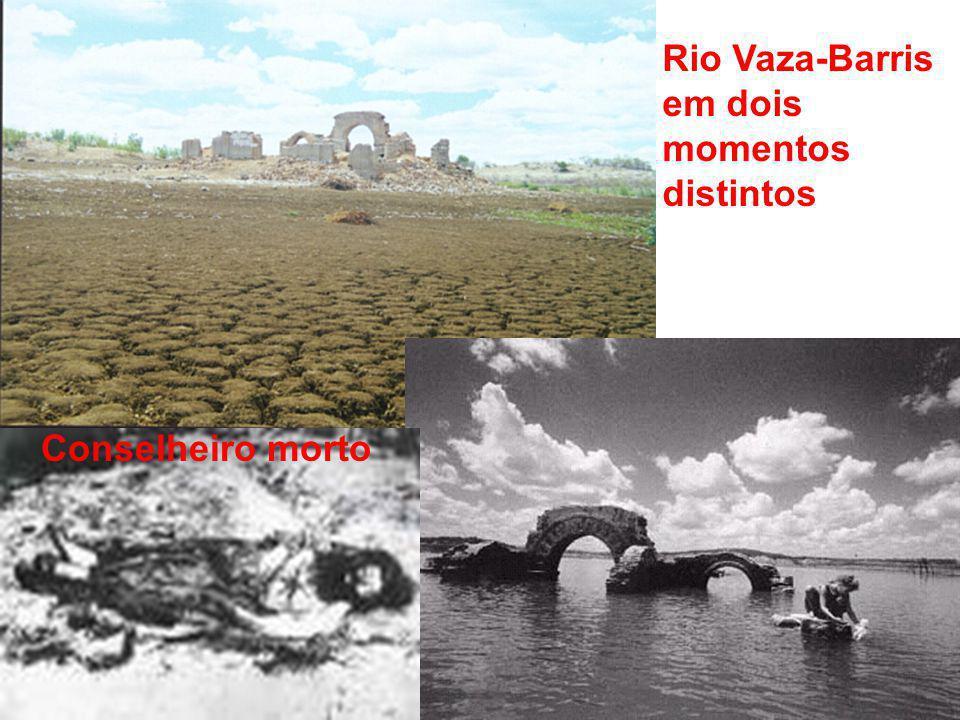 Rio Vaza-Barris em dois momentos distintos Conselheiro morto