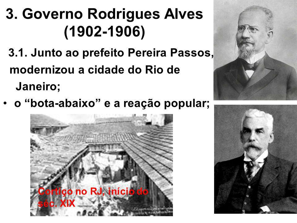3.Governo Rodrigues Alves (1902-1906) 3.1.