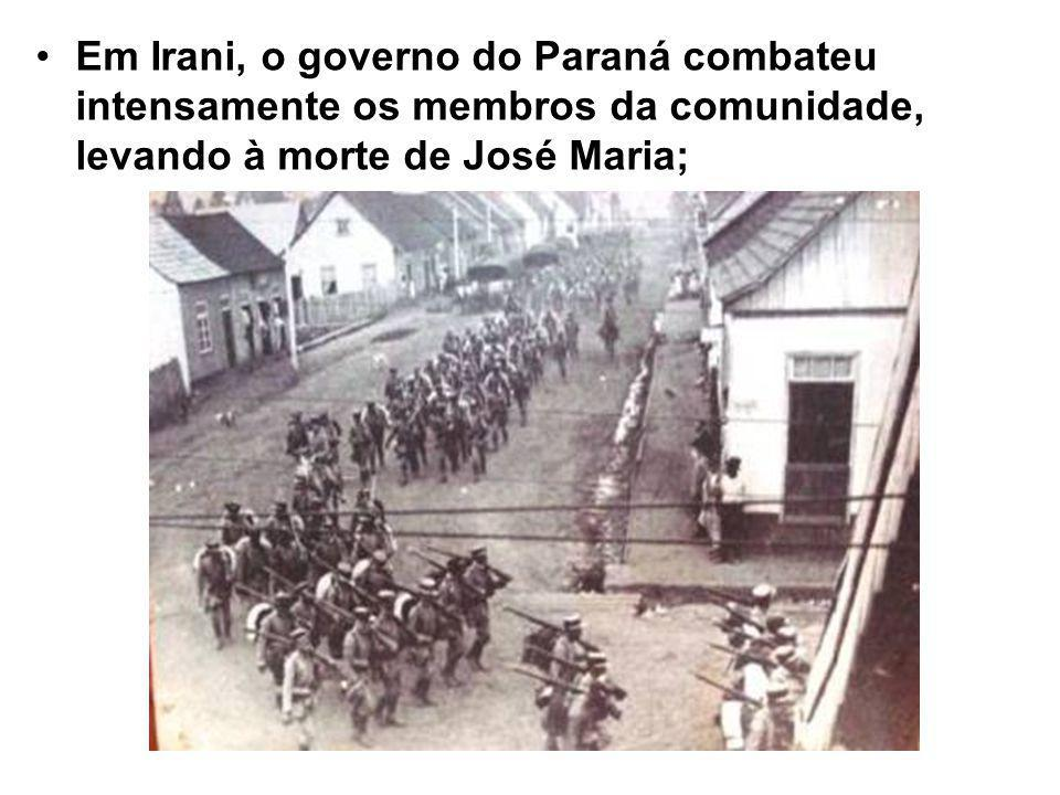 Em Irani, o governo do Paraná combateu intensamente os membros da comunidade, levando à morte de José Maria;