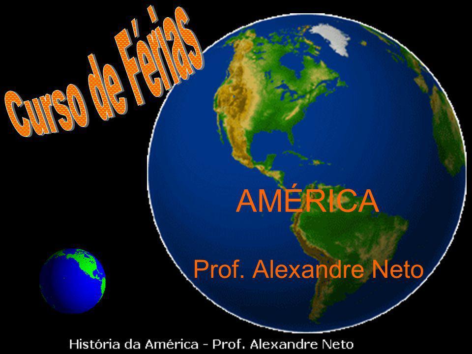 AMÉRICA Prof. Alexandre Neto
