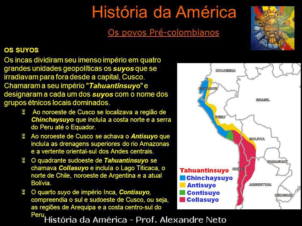 OS SUYOS Os incas dividiram seu imenso império em quatro grandes unidades geopolíticas os suyos que se irradiavam para fora desde a capital, Cusco.