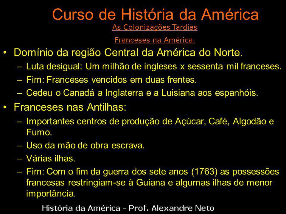 Curso de História da América Domínio da região Central da América do Norte.