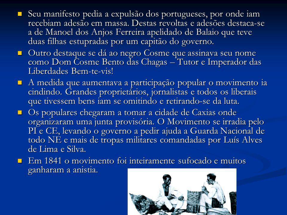 Seu manifesto pedia a expulsão dos portugueses, por onde iam recebiam adesão em massa. Destas revoltas e adesões destaca-se a de Manoel dos Anjos Ferr