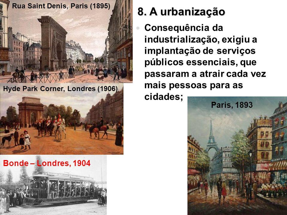 8. A urbanização Consequência da industrialização, exigiu a implantação de serviços públicos essenciais, que passaram a atrair cada vez mais pessoas p