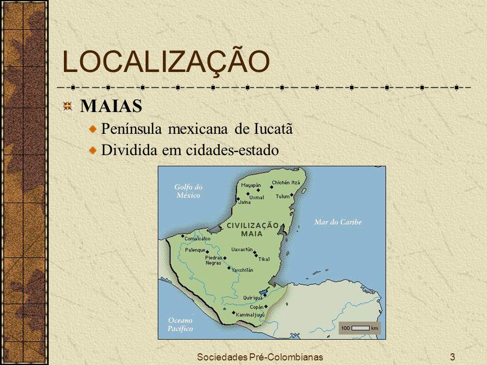 Sociedades Pré-Colombianas24 ATIVIDADES ECONÔMICAS INCAS Era uma espécie de economia planificada Distribuição das terras de acordo com a fertilidade e necessidades Rígido controle da demanda da população devido à escassez de terras férteis A terra era dividida em 3 partes: uma era para o culto, outra para o Inca e a terceira para a comunidade local