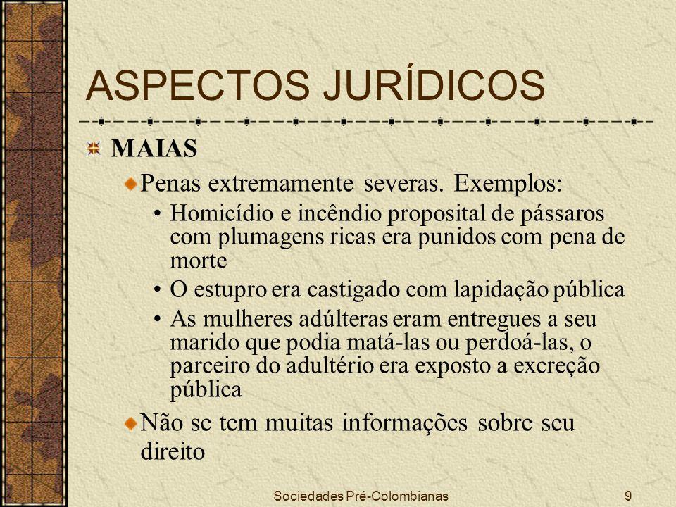 Sociedades Pré-Colombianas50 ORGANIZAÇÃO DA JUSTIÇA ASTECAS O magistrado supremo que julgava os recursos era o tlacaelel/cihuacoatl Abaixo dele havia um tribunal, o tlacatecatl, composto de 3 juízes subalternos que conheciam das causas civis e criminais Numa hierarquia menor encontravam-se os teuctli, juízes de bairro, que eram eleitos anualmente pelo povo