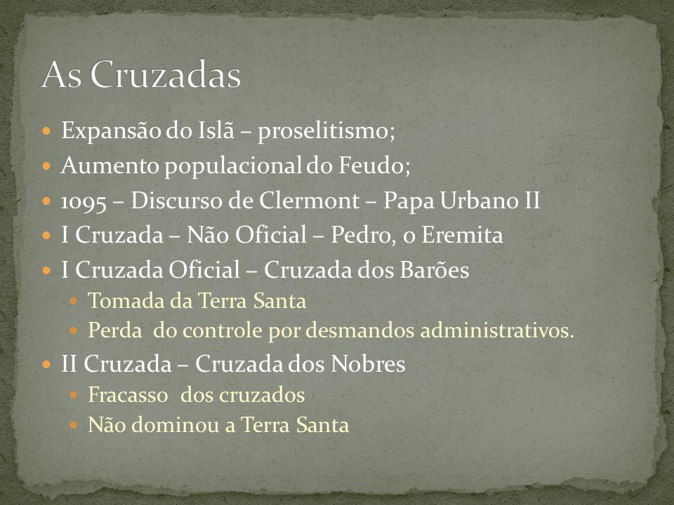 III Cruzada – Cruzada dos Reis Frederico Barbaruiva, Filipe Augusto e Ricardo Coração de Leão.