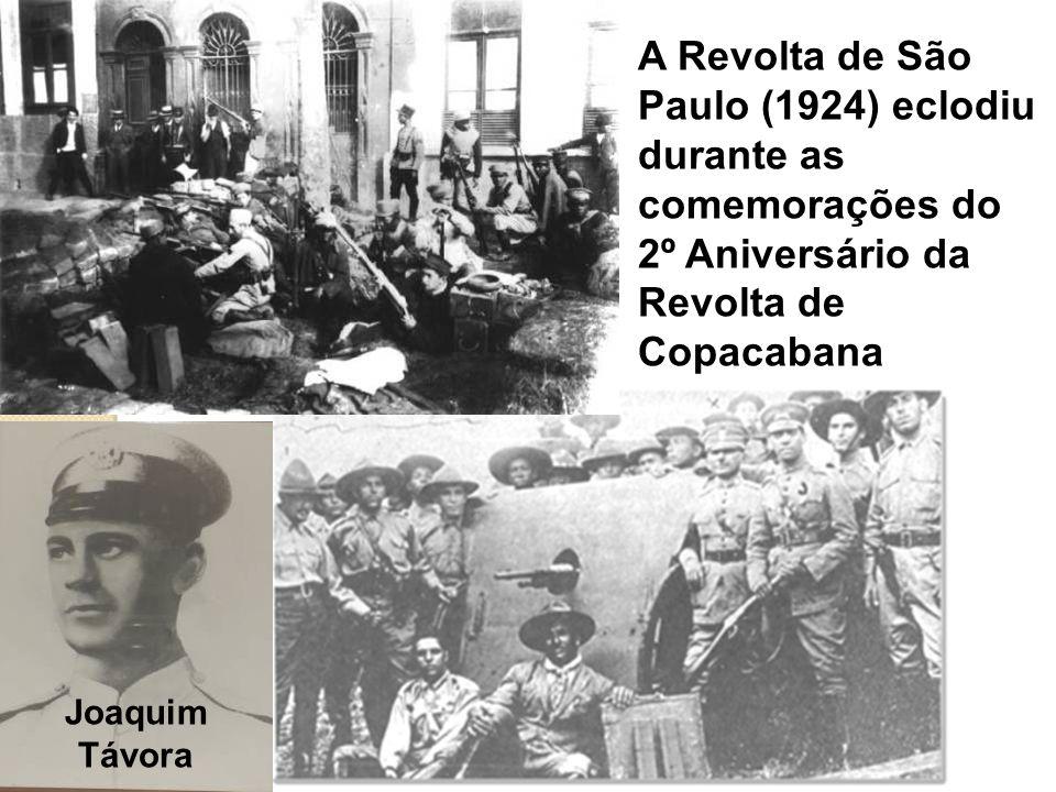 A Revolta de São Paulo (1924) eclodiu durante as comemorações do 2º Aniversário da Revolta de Copacabana Joaquim Távora