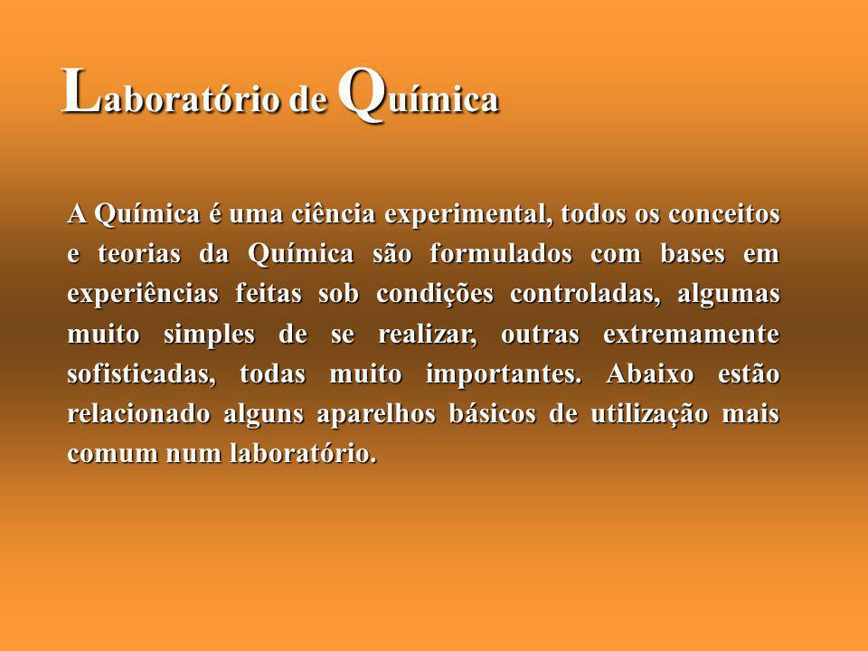 L aboratório de Q uímica A Química é uma ciência experimental, todos os conceitos e teorias da Química são formulados com bases em experiências feitas