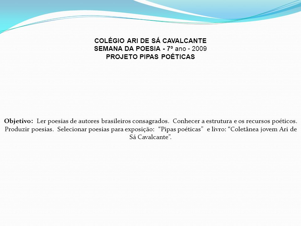 PIPAS POÉTICAS Escrever poesia é contemplar as palavras. contemplar Carlos Drummond de Andrade