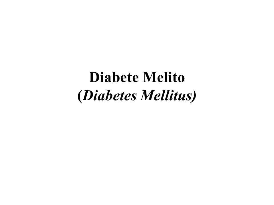 Diabete Melito (Diabetes Mellitus)