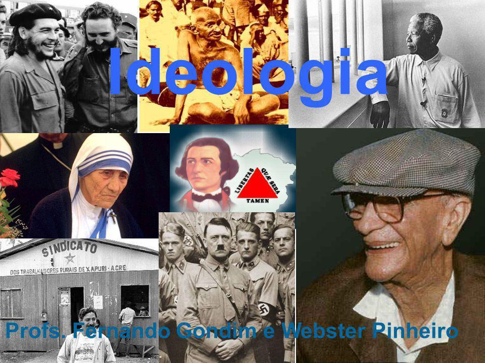 Ideologia Profs. Fernando Gondim e Webster Pinheiro