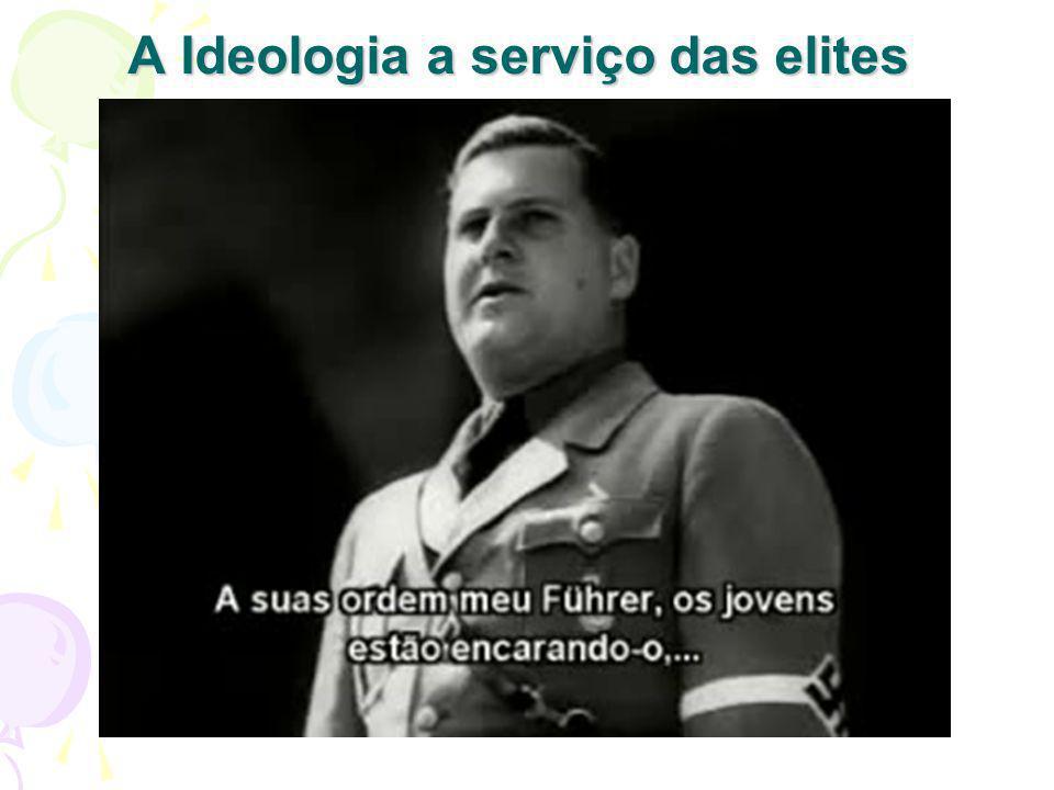 A Ideologia a serviço das elites