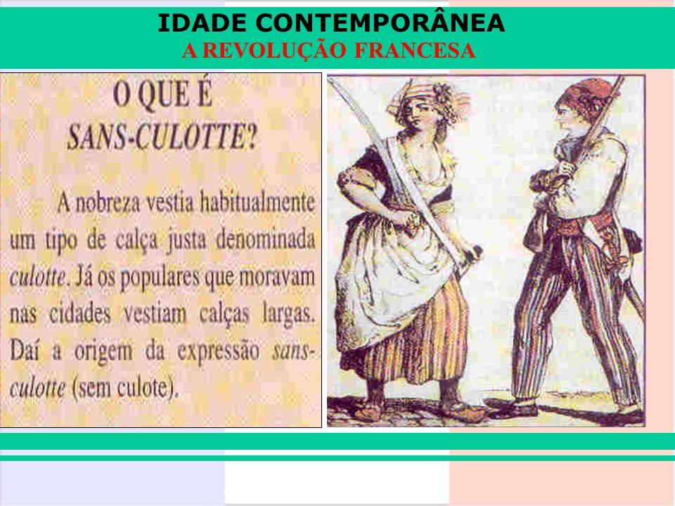 IDADE CONTEMPORÂNEA A REVOLUÇÃO FRANCESA oDECLARAÇÃO UNIVERSAL DOS DIREITOS DO HOMEM E DO CIDADÃO : oigualdade jurídica, direito à propriedade e resistência à opressão.