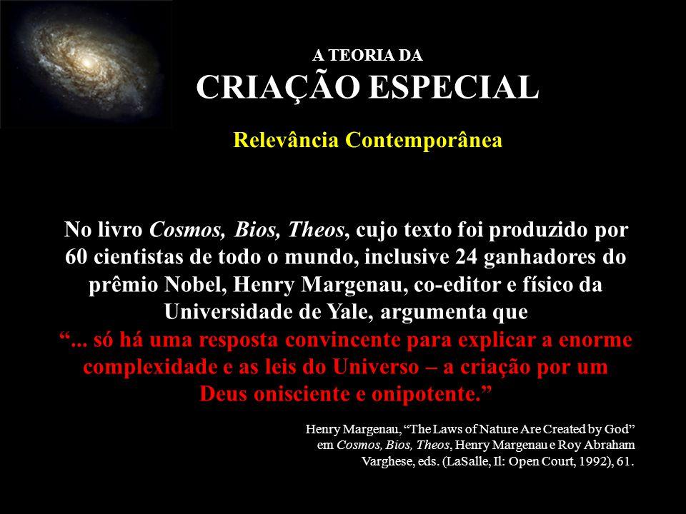 No livro Cosmos, Bios, Theos, cujo texto foi produzido por 60 cientistas de todo o mundo, inclusive 24 ganhadores do prêmio Nobel, Henry Margenau, co-