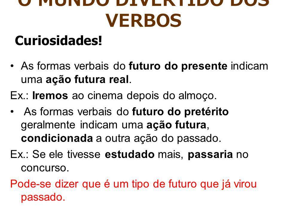 As formas verbais do futuro do presente indicam uma ação futura real.
