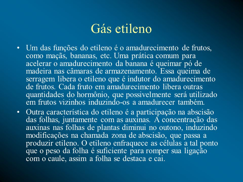 Gás etileno Um das funções do etileno é o amadurecimento de frutos, como maçãs, bananas, etc.