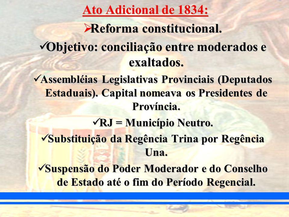 Ato Adicional de 1834: Reforma constitucional.Reforma constitucional.