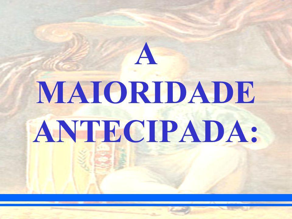 A MAIORIDADE ANTECIPADA: