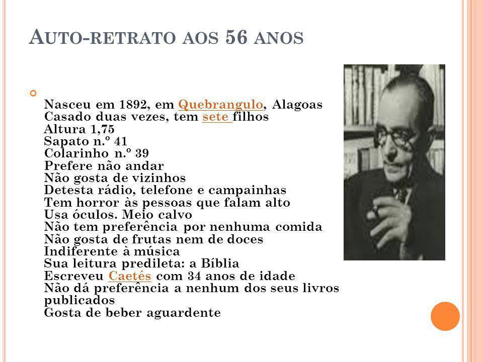 A UTO - RETRATO AOS 56 ANOS Nasceu em 1892, em Quebrangulo, Alagoas Casado duas vezes, tem sete filhos Altura 1,75 Sapato n.º 41 Colarinho n.º 39 Pref