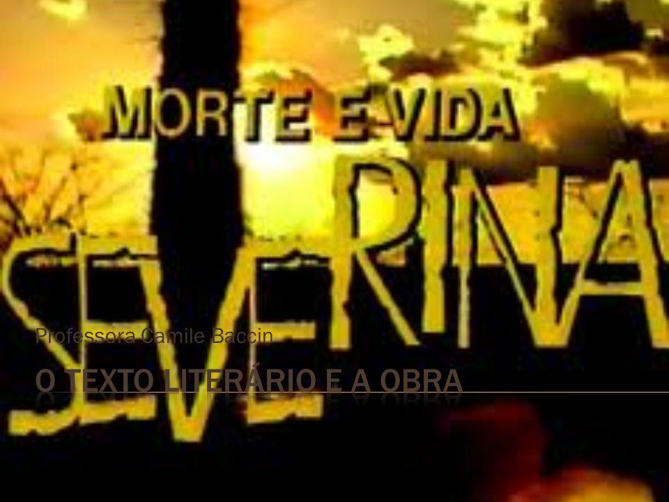 Morte e Vida Severina, escrito por João Cabral de Melo Neto em 1955 a pedido de Maria Clara Machado para encenação no teatro O Tablado.
