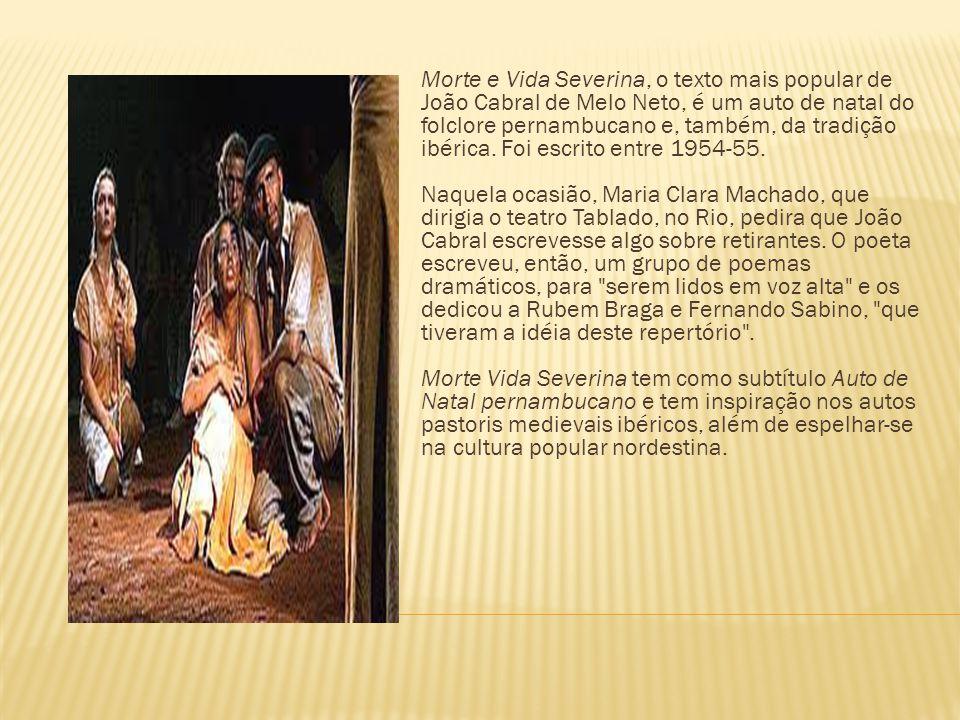Morte e Vida Severina, o texto mais popular de João Cabral de Melo Neto, é um auto de natal do folclore pernambucano e, também, da tradição ibérica. F