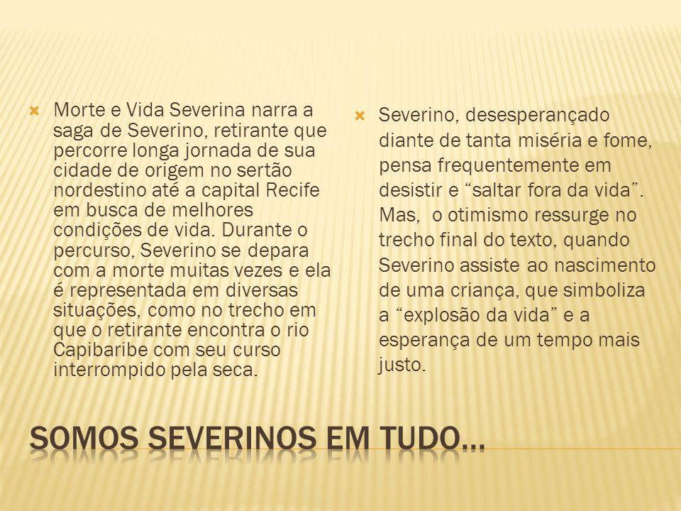 Morte e Vida Severina narra a saga de Severino, retirante que percorre longa jornada de sua cidade de origem no sertão nordestino até a capital Recife