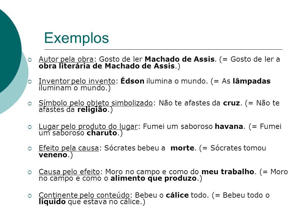 Exemplos Autor pela obra: Gosto de ler Machado de Assis.