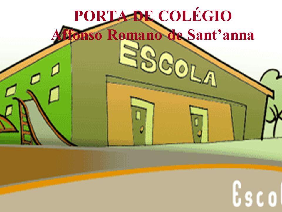 PORTA DE COLÉGIO Affonso Romano de Santanna